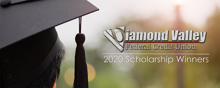 2020 Diamond Valley Federal Credit Union Scholarship Winners