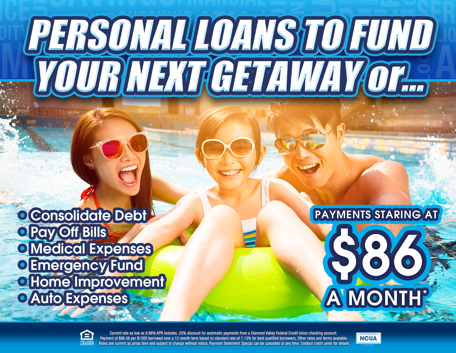 Personal Loans can fund your next getaway or a variety of other expenses!