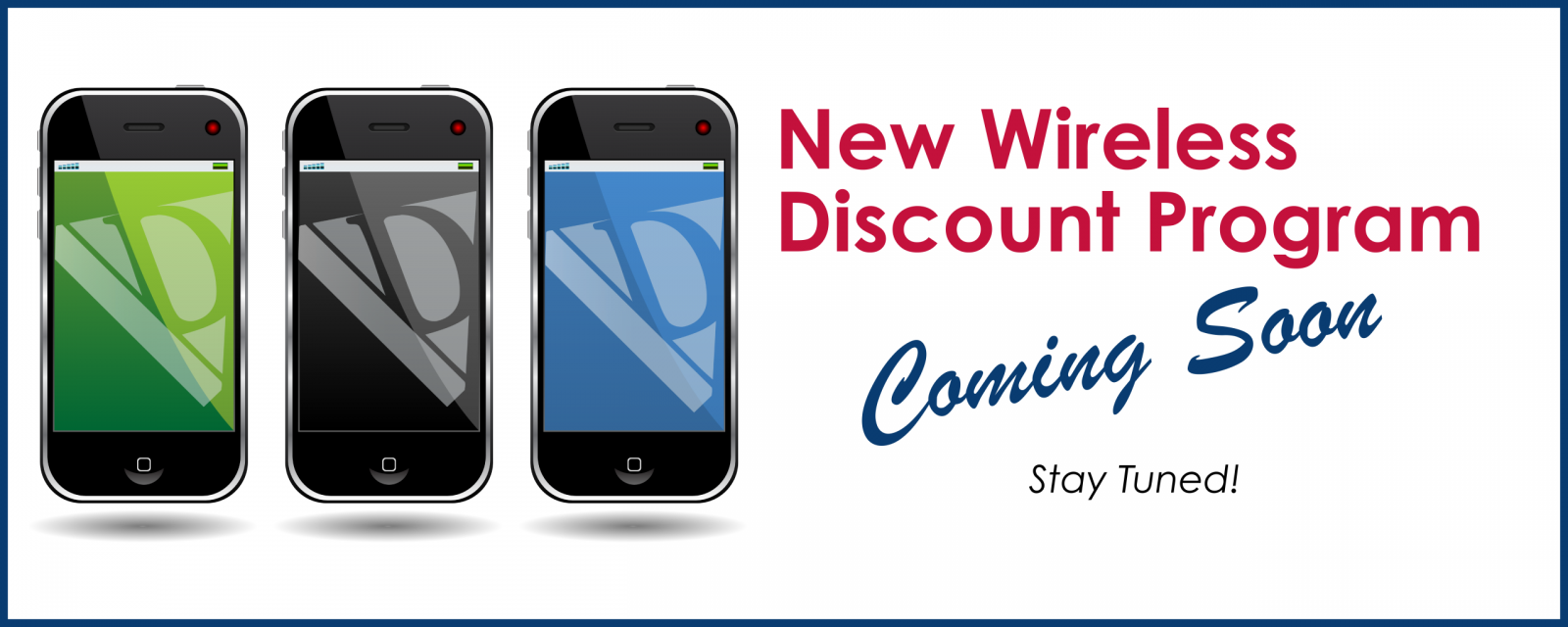 New Wireless Discount Program - COMING SOON!